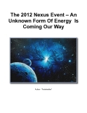 The 2012 Nexus Event – An  Unknown Form Of Energy  Is  Coming Our Way