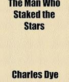 Charles Dye - The Man Who Staked the Stars