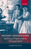 Patent Inventions— Intellectual Property and the Victorian Novel