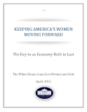 KEEPING AMERICA'S WOMEN   MOVING FORWARD - The Key to an Economy Built to Last
