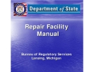 Repair Facility Manual Bureau of Regulatory Services Lansing, Michigan
