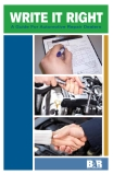 WRITE IT RIGHT A GUIDE FOR AUTOMOTIVE REPAIR DEALERS