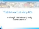 Thiết kế mạch số dùng HDL-Chương 5 Thiết kế luận lý bằng mô hình hành vi