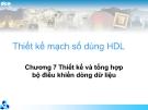 Thiết kế mạch số dùng HDL-Chương 7 Thiết kế và tổng hợp bộ điều khiển dòng dữ liệu