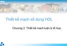 Thiết kế mạch số dùng HDL-Chương  số 2 : Thiết kế mạch luận lý tổ hợp