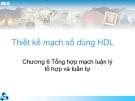 Thiết kế mạch số dùng HDL-Chương 6 Tổng hợp mạch luận lý tổ hợp và tuần tự