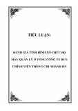 TIỂU LUẬN:  ĐÁNH GIÁ TÌNH HÌNH TỔ CHỨC BỘ MÁY QUẢN LÝ Ở TỔNG CÔNG TY BƯU CHÍNH VIỄN THÔNG CHI NHÁNH HN