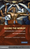 RULING THEWORLD? Constitutionalism, International Law, and Global Governance