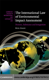 The International Law of Environmental Impact Assessment