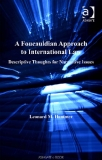 A Foucauldian Approach   to International Law Descriptive Thoughts for Normative Issues