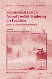 International Law and Armed Conflict:  Exploring the Faultlines
