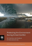 Protecting the environment  during armed conflict