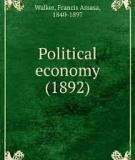 Political Economy  By Francis A. Walker