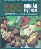 Ebook 555 Món ăn Việt Nam - Kỹ thuật chế biến và giá trị dinh dưỡng - NXB Thống kê