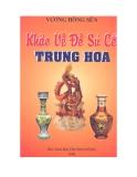 Tìm hiểu về Khảo cổ về đồ sứ Trung Hoa