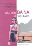 Ebook Dân tộc Ba na ở Việt Nam - Bùi Minh Đạo