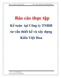 Báo có thực tập kế toán tại Công ty TNHH tư vấn thiết kế và xây dựng Kiến Việt Hoa