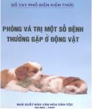 Phương pháp phòng và trị một số bệnh thường gặp ở động vật
