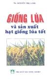 Hướng dẫn chọn giống lúa và sản xuất hạt giống lúa tốt