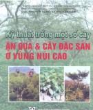 Ebook Kỹ thuật trồng một số cây ăn quả và cây đặc sản ở vùng núi cao - NXB Nông Nghiệp Hà Nội 2005