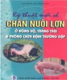 Ebook Kỹ thuật mới về chăn nuôi lợn ở nông hộ, trang trại và phòng chữa bệnh thường gặp - GS.TSKH. Lê Hồng Mận