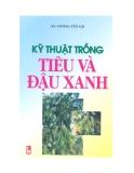 Ebook Kỹ thuật trồng tiêu và cây đậu xanh- KS. Dương Tấn Lợi