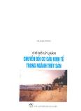 Ebook Cơ sở lý luận chuyển đổi cơ cấu kinh tế trong ngành thủy sản - Hà Xuân Thông