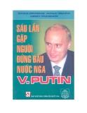 Tìm hiểu về Sáu lần gặp người đứng đầu nước Nga V.Putin