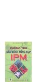 Phòng trừ sâu bệnh tổng hợp IPM