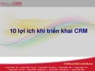 10 lợi ích khi triển khai CRM