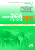 WORLD  INVESTMENT  REPORT 2012 Towards a New GeNeraTioN of iNvesTmeNT Policies