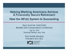 Helping Working Americans Achieve  A Financially Secure Retirement  How the 401(k) System Is Succeeding