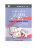 Ebook Hướng dẫn sử dụng Internet bằng hình ảnh - Đinh Phan Chí Tâm