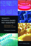 TOXICITY-PATHWAY-BASED  RISK ASSESSMENT PREPARING FOR PARADIGM CHANGE