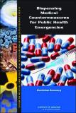 Dispensing  Medical Countermeansures For Public Heath Emergencies