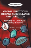 Global Infectious Disease  Surveillance and Detection:  Assessing the Challenges— Finding Solutions
