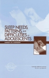 SLEEP NEEDS, PATTERNS,AND DIFFICULTIESOF ADOLESCENTS