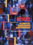 Exploring Challenges, Progress, and New Models for  ENGAGING THE PUBLIC in the CLINICAL RESEARCH ENTERPRISE