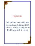 Tiểu luận: Tình hình lạm phát ở Việt Nam trong giai đoạn hiện nay (2007-2011), và những tác động của nó đến đời sống kinh tế –xã hội