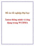 Đồ án tốt nghiệp Đại học  Ănten thông minh và ứng dụng trong WCDMA