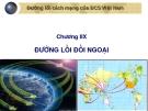 Bài : Đường lối cách mạng của ĐCS Việt Nam Chương IIX ĐƯỜNG LỐI ĐỐI NGOẠI