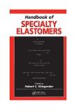 Handbook of SPECIALTY ELASTOMERS