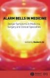 Book: Alarm Bells in Medicine Danger Symptoms in Medicine, Surgery and Clinical Specialties