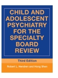 Child and  adolesCent PsyChiatry  for the sPeCialty  Board review third edition