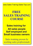 FREE SALES TRAINING COURSE - SALES TRAINING FOR ALL SALES PEOPLE SELF EMPLOYED AND SMALL BUSINESS OWNERS