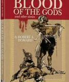 Blood Of The Gods By Robert Ervin Howard