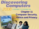Discovering Computers: Chapter 11 Computer Security, Ethics and Privacy