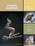 Ceramic Sculpture Ceramic Arts Handbook Series