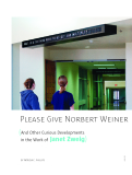 PLEASE GIVE NORBERT WEINER (AND OTHER CURIOUS DEVELOPMENTS IN THE WORK OF JANET ZWEIG)