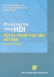 Ebook Chỉ số tuổi thọ trong HDI - Một số vấn đề thực tiễn ở Việt Nam - PGS.TS. Đặng Quốc Bảo, TS. Trương Thị Thúy Hằng (đồng chủ biên)